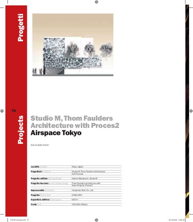 Progetti Projects  76  Studio M, Thom Faulders Architecture with Proces2 Airspace Tokyo text by Guido Incerti  Località Lo...