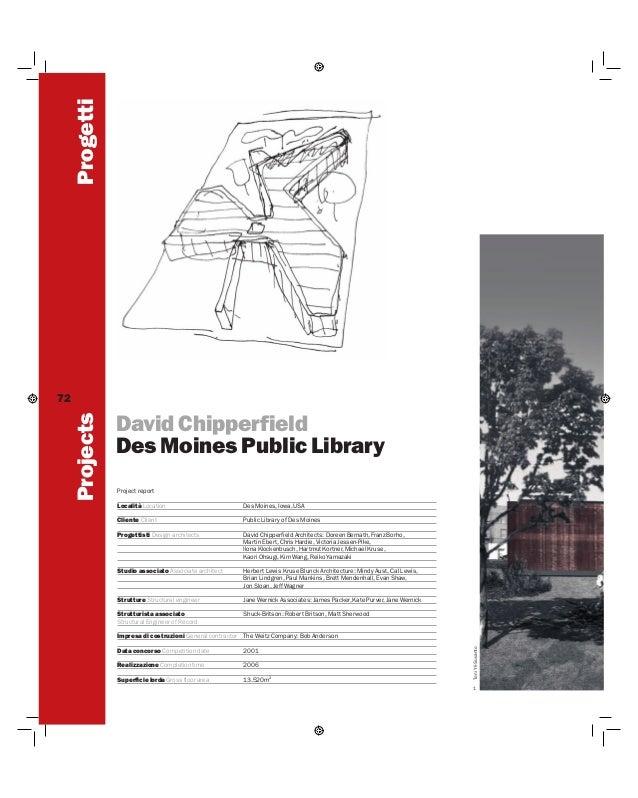 Progetti David Chipperfield Des Moines Public Library Project report Località Location  Des Moines, Iowa, USA  Cliente Cli...