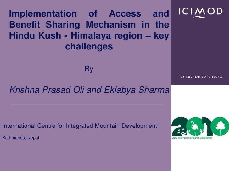 Implementation of Access and Benefit Sharing Mechanism in the Hindu Kush - Himalaya region - key challenges [Krishna Prasad Oli]
