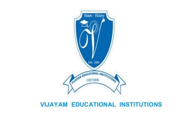 VIJAYAM EDUCATIONAL INSTITUTIONS