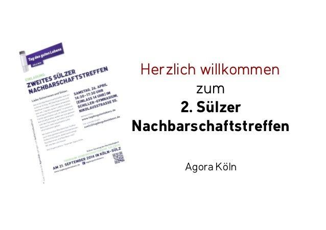 Herzlich willkommen zum 2. Sülzer Nachbarschaftstreffen  Agora Köln