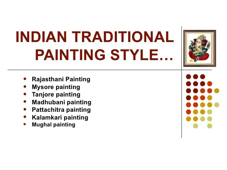 Indian traditional painting styles for Different types of paint for art