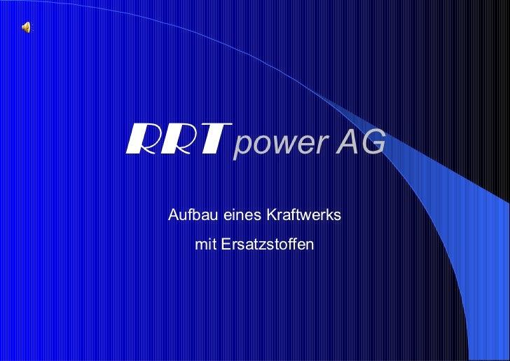 RRT   power AG Aufbau eines Kraftwerks mit Ersatzstoffen
