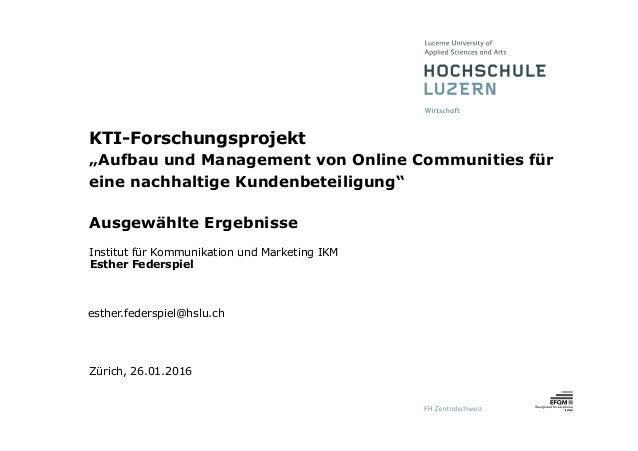 """Institut für Kommunikation und Marketing IKM Esther Federspiel esther.federspiel@hslu.ch KTI-Forschungsprojekt """"Aufbau und..."""