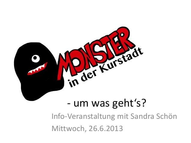 - um was geht's?Info-Veranstaltung mit Sandra SchönMittwoch, 26.6.2013