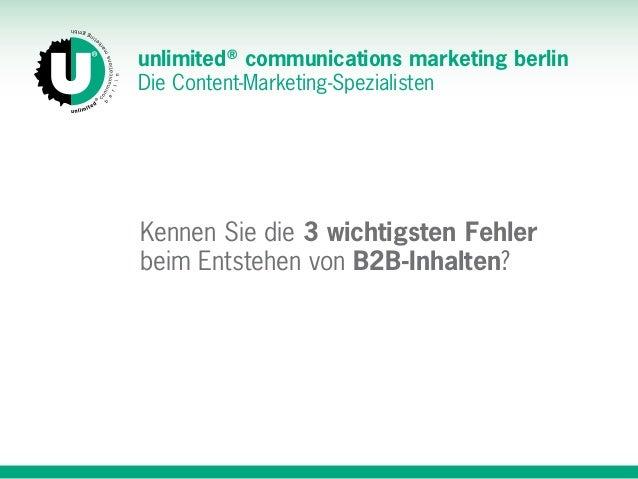 unlimited® communications marketing berlin Die Content-Marketing-Spezialisten Kennen Sie die 3 wichtigsten Fehler  beim ...
