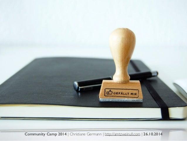 Community Camp 2014 | Christiane Germann | http://amtzweinull.com | 26.10.2014