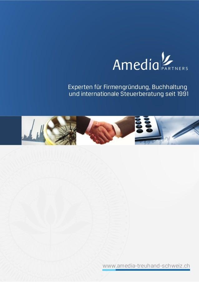 Experten für Firmengründung, Buchhaltung und internationale Steuerberatung seit 1991 www.amedia-treuhand-schweiz.ch