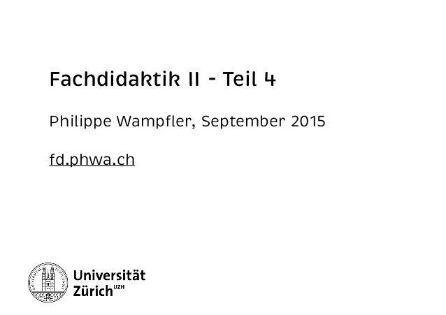 Fachdidaktik II - Teil 4 Philippe Wampfler, September 2015 fd.phwa.ch