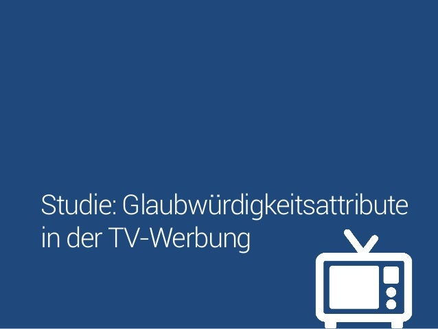 Studie: Glaubwürdigkeitsattribute in der TV-Werbung