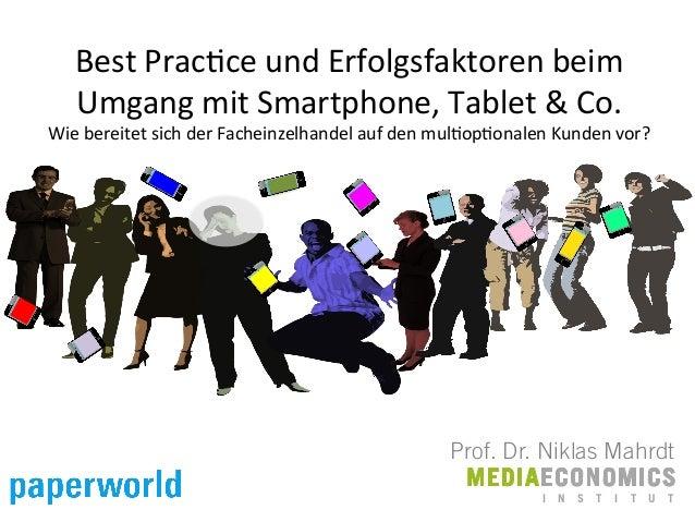 Best  Prac*ce  und  Erfolgsfaktoren  beim   Umgang  mit  Smartphone,  Tablet  &  Co.   Wie  bereit...