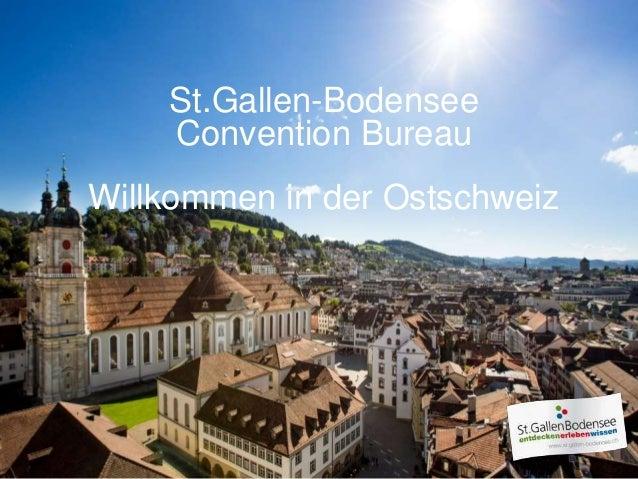 St.Gallen-Bodensee Convention Bureau Willkommen in der Ostschweiz