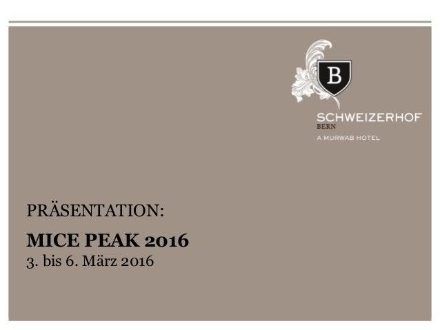 1 HOTEL SCHWEIZERHOF BERN PRESENTATION: Switzerland Travel Mart Zermatt 2015 21st – 23rd September 2015 PRÄSENTATION: MICE...