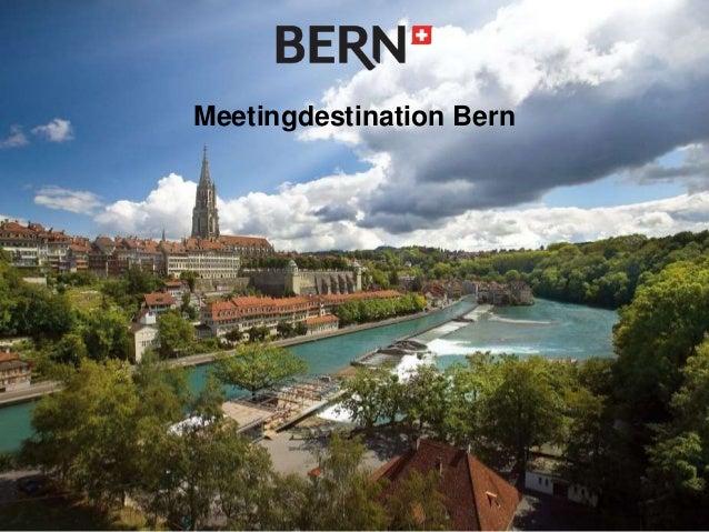 Bern Incoming GmbH   22. März 2011 Meetingdestination Bern