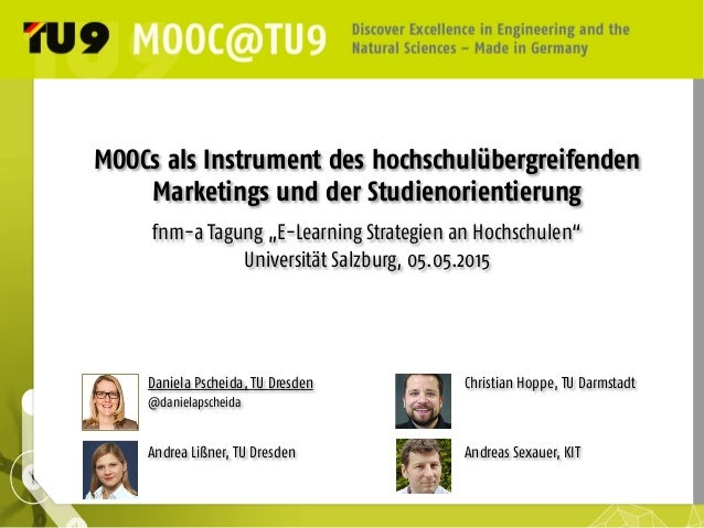 """MOOCs als Instrument des hochschulübergreifenden Marketings und der Studienorientierung fnm-a Tagung """"E-Learning Strategie..."""