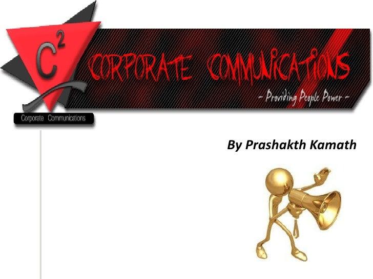 Corporate Communication By Prashakth Kamath