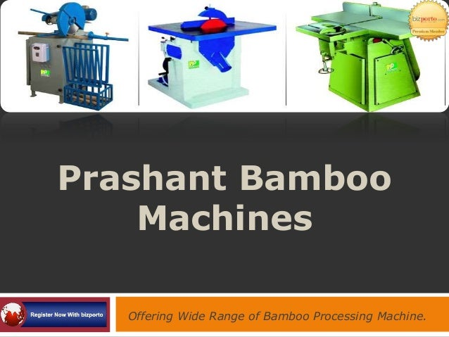 Prashant Bamboo Machines Offering Wide Range of Bamboo Processing Machine.