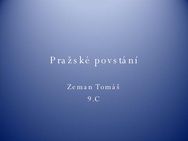 Pražské povstání Zeman Tomáš 9.C