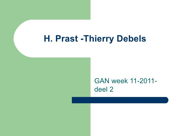 H. Prast -Thierry Debels GAN week 11-2011-deel 2