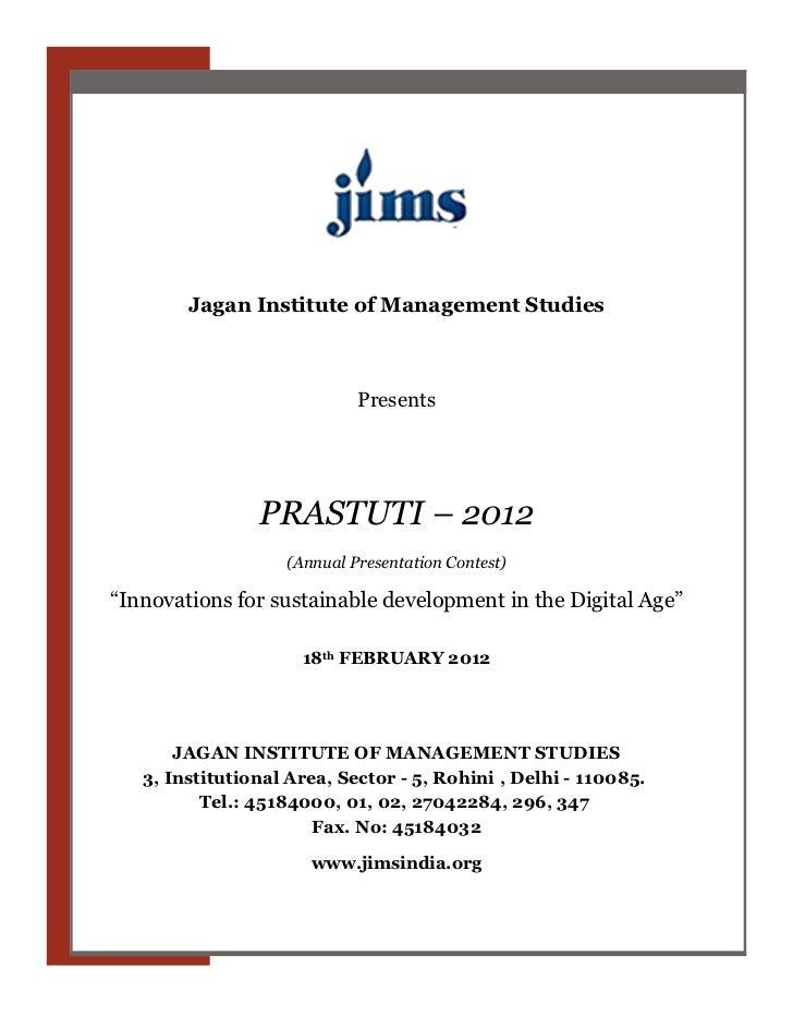 Jagan Institute of Management Studies                            Presents                PRASTUTI – 2012                  ...
