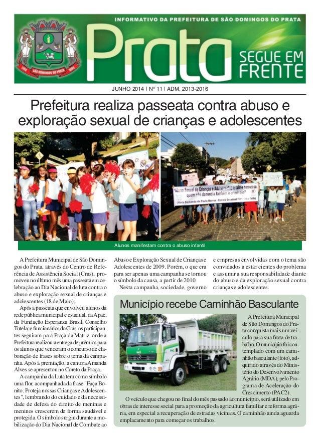 Alunos manifestam contra o abuso infantil JUNHO 2014   Nº 11   ADM. 2013-2016 Prefeitura realiza passeata contra abuso e e...