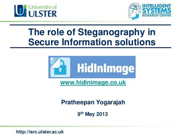 The role of steganography in secure information solutions (Prathepan yogarajah)