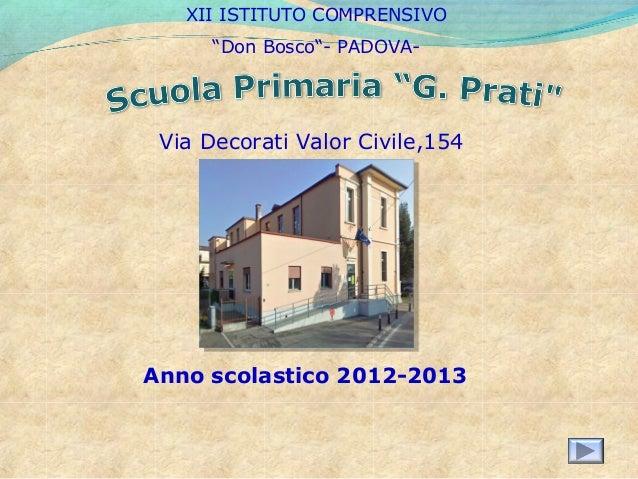 """XII ISTITUTO COMPRENSIVO      """"Don Bosco""""- PADOVA- Via Decorati Valor Civile,154Anno scolastico 2012-2013"""