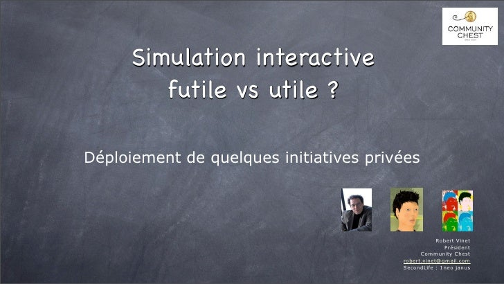 Simulation interactive          futile vs utile ?  Déploiement de quelques initiatives privées                            ...