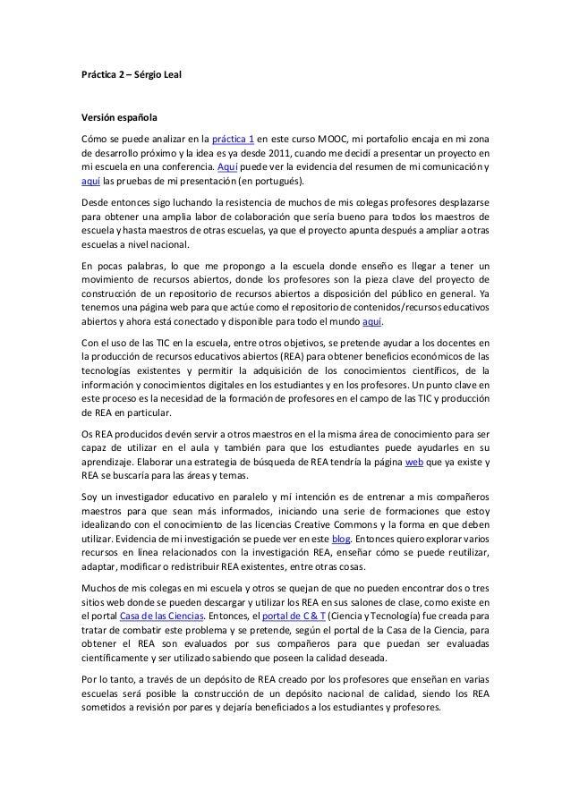 Práctica 2 – Sérgio Leal Versión española Cómo se puede analizar en la práctica 1 en este curso MOOC, mi portafolio encaja...