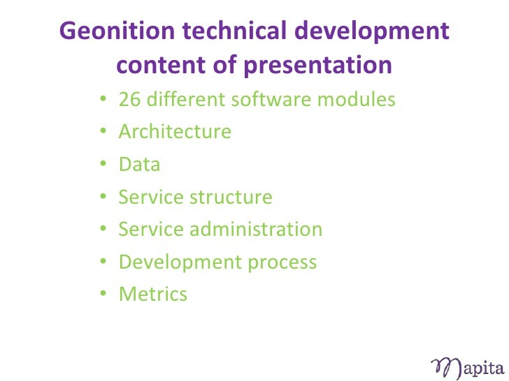 Geonition technical development    content of presentation   •   26 different software modules   •   Architecture   •   Da...