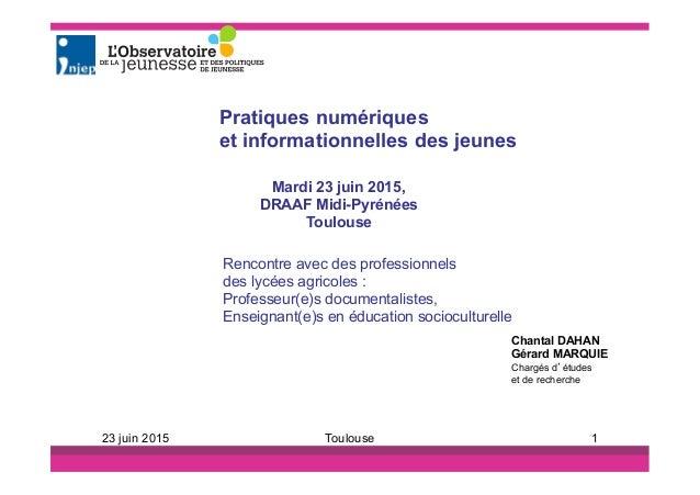 Mardi 23 juin 2015, DRAAF Midi-Pyrénées Toulouse Chantal DAHAN Gérard MARQUIE Chargés d'études et de recherche Toulouse 1 ...
