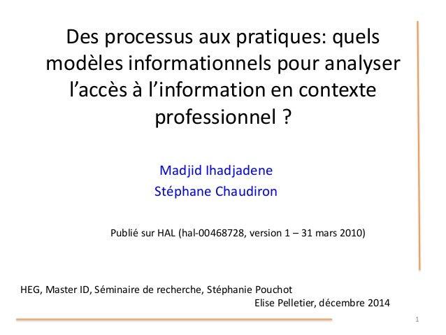 Des processus aux pratiques: quels modèles informationnels pour analyser l'accès à l'information en contexte professionnel...