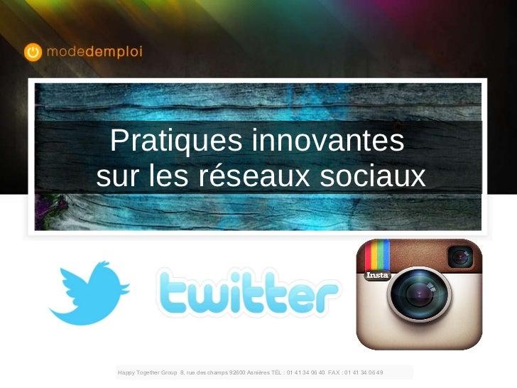 Pratiques innovantes  sur les réseaux sociaux Happy Together Group   8, rue des champs 92600 Asnières  TÉL :  01 41 34 06 ...