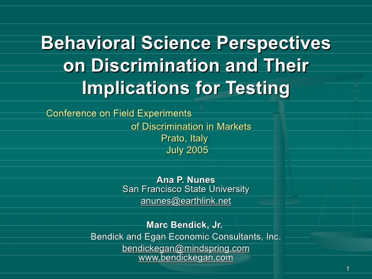 Behavioral Science Perspectives on Discrimination and Their Implications for Testing   Conference on Field Experiments    ...