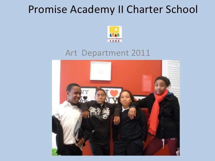 Promise Academy II Charter School       Art Department 2011