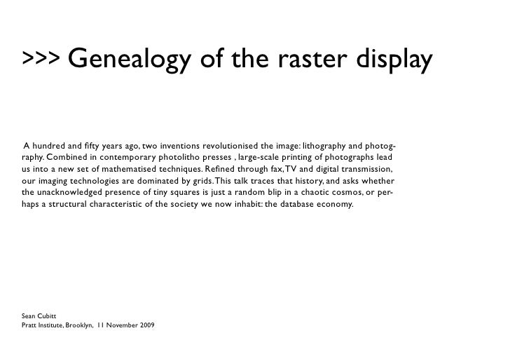 >>> Genealogy of the raster display   A hundred and fifty years ago, two inventions revolutionised the image: lithography ...