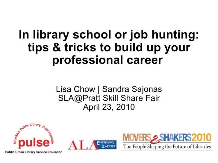 In library school or job hunting: tips & tricks to build up your professional career