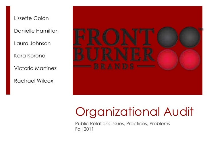 Organizational Audit<br />Public Relations Issues, Practices, Problems <br />Fall 2011<br />Lissette Colón<br />Danielle H...
