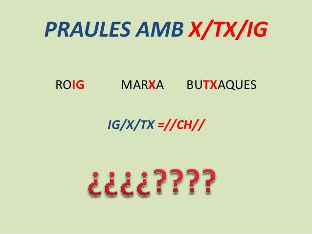 PRAULES AMB X/TX/IG ROIG  MARXA  BUTXAQUES  IG/X/TX =//CH//