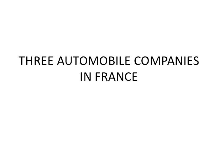 THREE AUTOMOBILE COMPANIES IN FRANCE<br />
