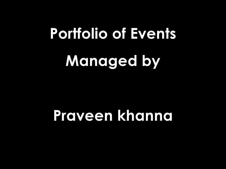 Portfolio of Events Managed by Praveen khanna