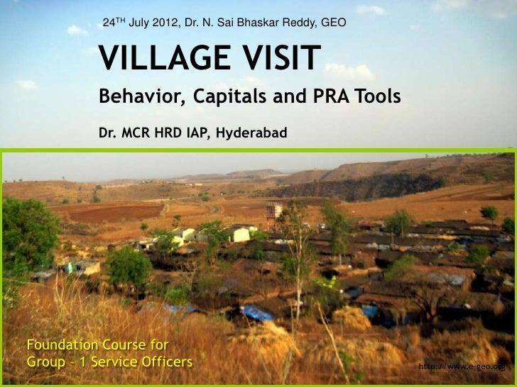 24TH July 2012, Dr. N. Sai Bhaskar Reddy, GEO           VILLAGE VISIT           Behavior, Capitals and PRA Tools          ...