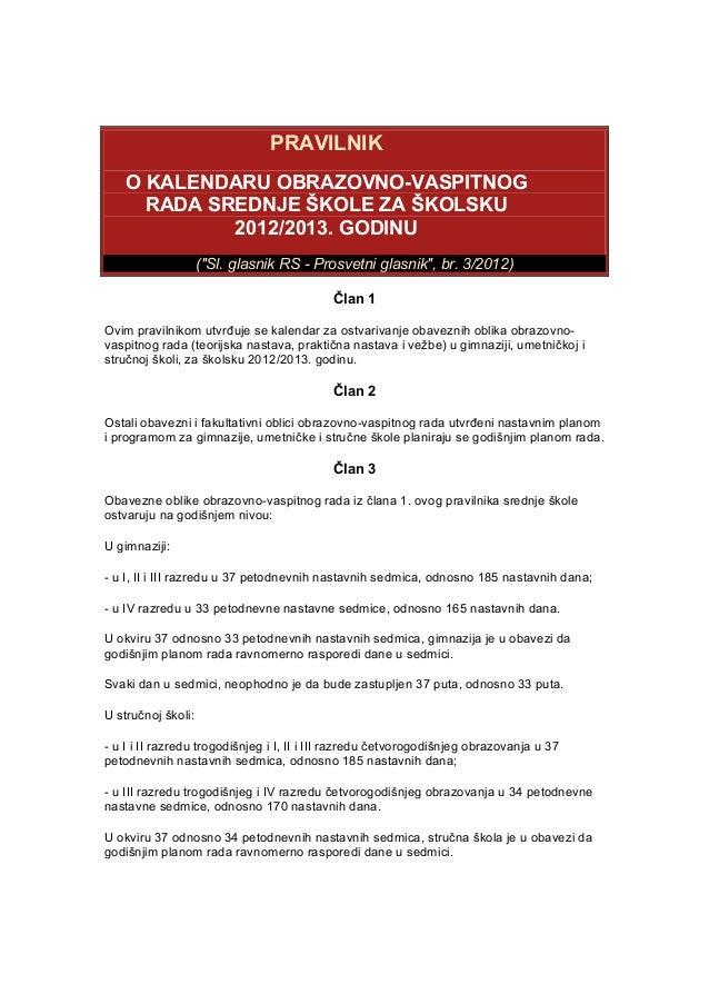 "PRAVILNIK O KALENDARU OBRAZOVNO-VASPITNOG RADA SREDNJE ŠKOLE ZA ŠKOLSKU 2012/2013. GODINU (""Sl. glasnik RS - Prosvetni gla..."