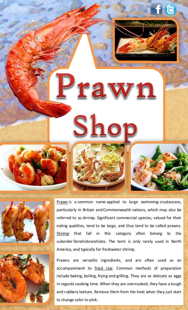 Prawn is a common name applied to large swimming crustaceans,particularly in Britain and Commonwealth nations, which may a...