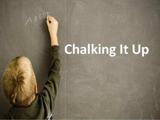 Chalking It Up