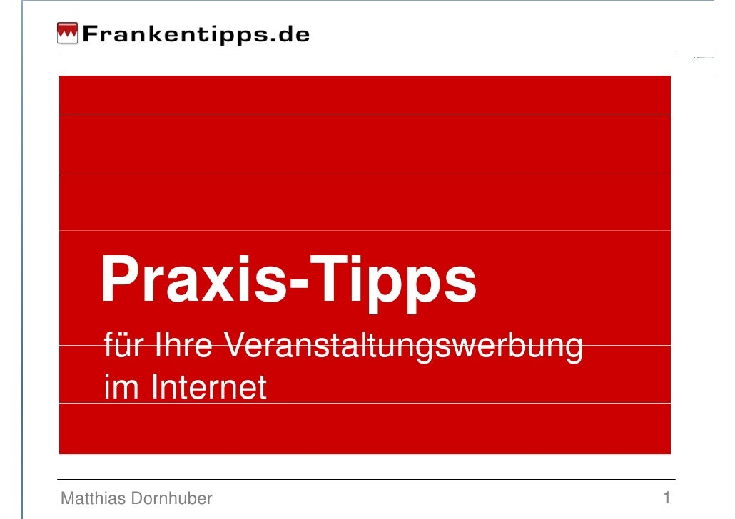 Praxis-Tipps      für Ihre Veranstaltungswerbung      im Internet   Matthias Dornhuber                    1