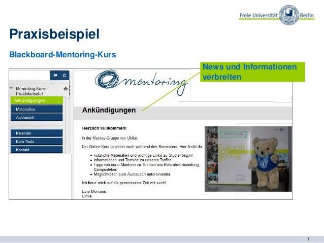 1 Praxisbeispiel Blackboard-Mentoring-Kurs News und Informationen verbreiten Ankündigungen