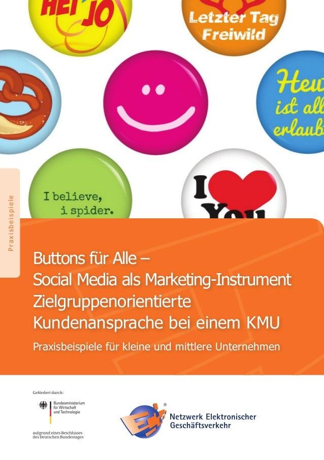 Buttons für Alle - Social Media als Marketinginstrument - Zielgruppenorientierte Kundenansprache bei einem KMU - Praxisbeispiele für kleine und mittlere Unternehmen