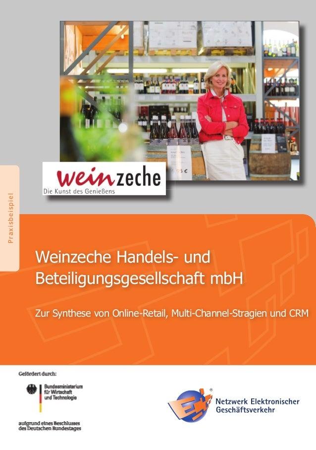 PraxisbeispielWeinzeche Handels- undBeteiligungsgesellschaft mbHZur Synthese von Online-Retail, Multi-Channel-Stragien und...