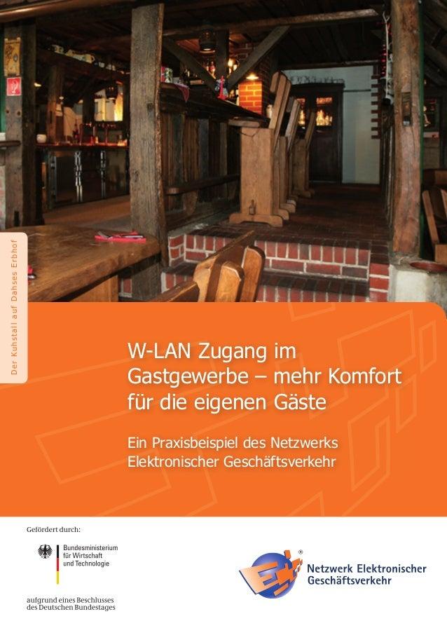DerKuhstallaufDahsesErbhofW-LAN Zugang imGastgewerbe – mehr Komfortfür die eigenen GästeEin Praxisbeispiel des NetzwerksEl...